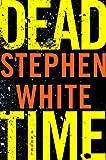 Dead Time, Stephen White, 160285159X