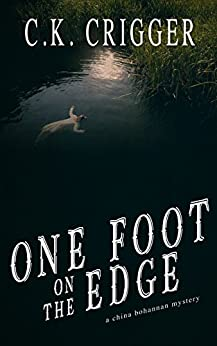 One Foot On The Edge: A China Bohannon Novel by [Crigger, C.K.]