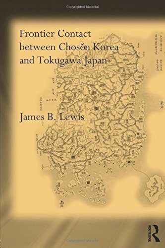 Frontier Contact Between Choson Korea and Tokugawa Japan Reprint edition by Lewis, James B. (2010) Paperback