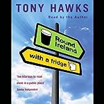 Round Ireland with a Fridge | Tony Hawks