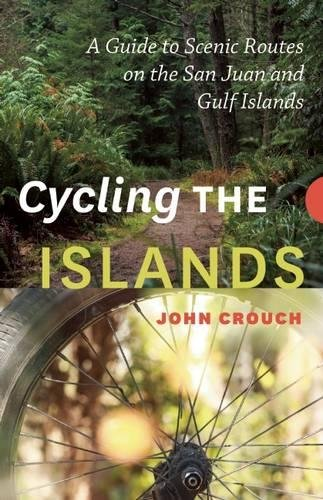 Cycling The Islands  A Guide To Scenic Routes On The San Juan And Gulf Islands