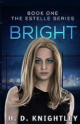 Bright (The Estelle Series) (Volume 1)