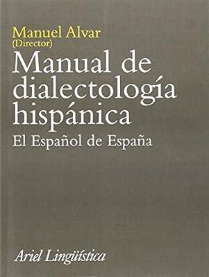 Manual de dialectología hispánica: El español de España Ariel ...