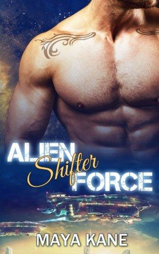 Read Online Alien Shifter Force: A SciFi Alien Shifter Romance PDF