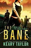 The Bane: A Post-Apocalyptic Romantic Thriller (The Eden Trilogy Book 1)