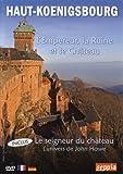 Haut-Koenigsbourg - L'empereur, la ruine et le ch??teau + Le seigneur du ch??teau