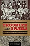img - for Troubled Trails: The Meeker Affair and the Expulsion of Utes from Colorado book / textbook / text book