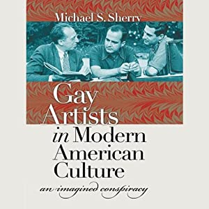 Gay Artists in Modern American Culture Audiobook