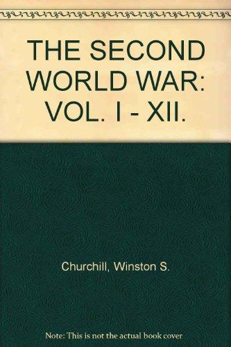 THE SECOND WORLD WAR: VOL. I - XII.
