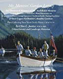 Amazon / BC Bigleaf Maple Books, ltd: Mr Menzies Garden Legacy An Illustrated History of Mr. Archibald Menzies Surgeon - Botanist Naturalist s Plant Discoveries on Captains Collnet . Legacy for British Columbia Gardens PLANT (Clive Lionel Justice)