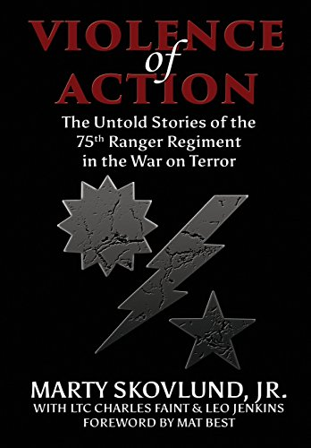Violence of Action: The Untold Stories of the 75th Ranger Regiment in the War on Terror (Ranger Regiment)
