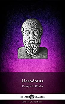 Delphi Complete Works of Herodotus (Illustrated) (Delphi Ancient Classics Book 12) by [Herodotus]
