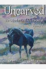 Uncarved: The Literature and Arts Magazine Paperback