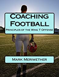 Coaching Football: Principles of the Wing T Offense