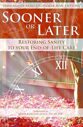 Sooner or later restoring sanity to your end of life care print list price 1295 fandeluxe PDF