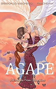 Agape: A Promise From Other Lives (English Edition)