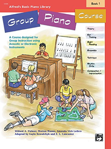 Alfred's Basic Group Piano Course, Bk 1: A Course Designed for Group Instruction Using Acoustic or Electronic Instruments (Alfred's Basic Piano Library) (Alfred Instrument)