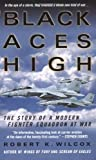 Black Aces High, Robert K. Wilcox, 0312997086
