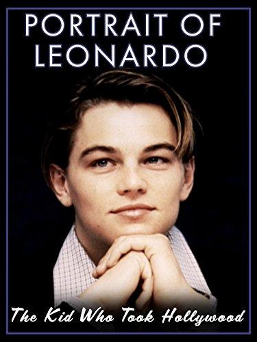 Portrait Of Leonardo  The Kid Who Took Hollywood