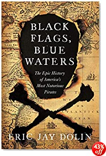 Black Flags, Blue Waters: The Epic History of America