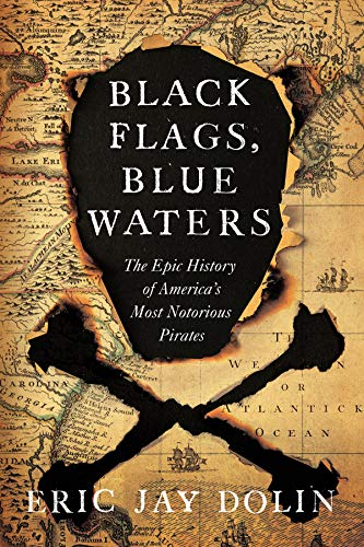 (Black Flags, Blue Waters: The Epic History of America's Most Notorious Pirates )