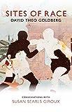 Sites of Race, Goldberg, David Theo, 0745671780