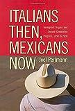 Italians Then, Mexicans Now, Joel Perlmann, 0871546620
