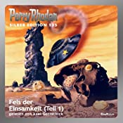 Fels der Einsamkeit - Teil 1 (Perry Rhodan Silber Edition 125) | William Voltz, H. G. Ewers, Clark Darlton, Kurt Mahr, Detlef G. Winter