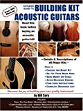 Complete Guide to Building Kit Acoustic Guitars, Bill Cory, 1430325313