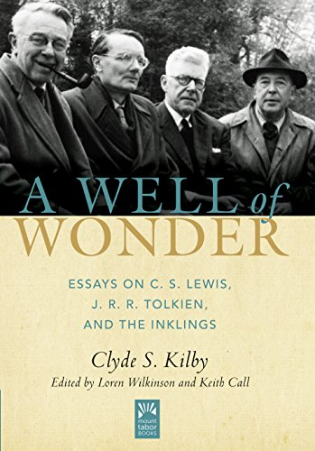 A Well of Wonder: C. S. Lewis, J. R. R. Tolkien, and The Inklings (Mount Tabor Books)