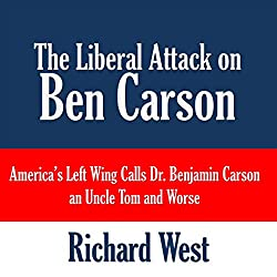 The Liberal Attack on Ben Carson