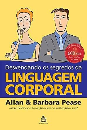 Desvendando os segredos da linguagem corporal eBook: Pease