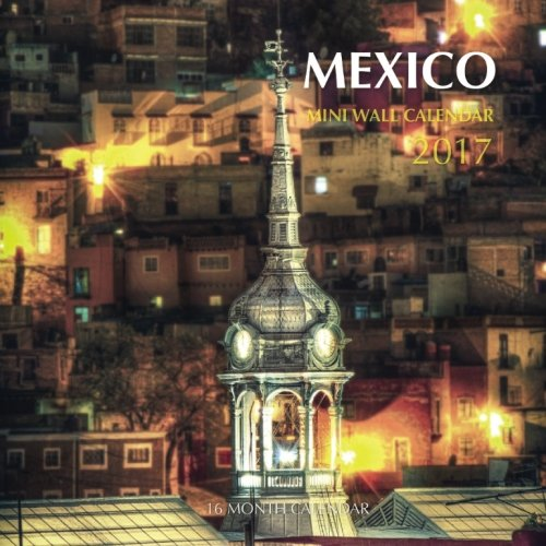 Download Mexico Mini Wall Calendar 2017: 16 Month Calendar PDF