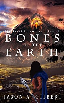 Bones of the Earth (The Equilibrium Cycle Book 1) by [Gilbert, Jason A.]