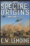 Spectre: Origins (SPECTRE Series)