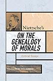 Nietzsche's On the Genealogy of Morals: Critical Essays (Critical Essays on the Classics Series)