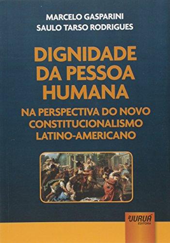 Dignidade da Pessoa Humana na Perspectiva do Novo Constitucionalismo Latino-Americano
