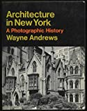 Architecture in New York, Wayne Andrews, 0064300420