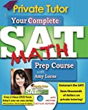 Your Complete SAT Math Prep Course with Amy Lucas, Amy Lucas, 1463672993