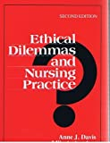 Ethical Dilemmas in Nursing Practice, Anne J. Davis and Mila A. Aroskar, 0838522742