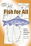 img - for Fish For All: An Oral History of Multiple Claims and Divided Sentiment on Lake Michigan (Michigan And The Great Lakes) book / textbook / text book