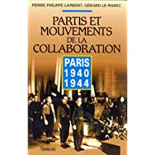 Partis et mouvements de la Collaboration : Paris, 1940-1944