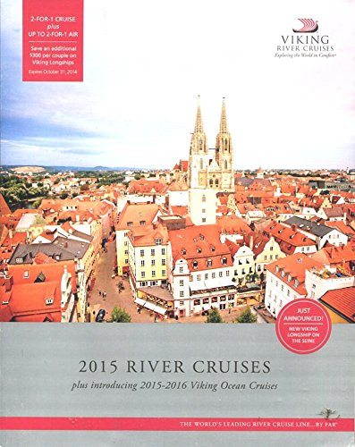 Read Online VIKING 2015 RIVER CRUISES PLUS INTRODUCING 2015-2016 VIKING OCEAN CRUISES /ILLUSTRATED pdf
