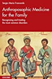 Anthroposophic Medicine for the Family, Sergio Maria Francardo, 8886943644