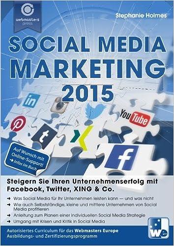 Cover des Buchs: Social Media Marketing 2015: Steigern Sie Ihren Unternehmenserfolg mit Facebook, Twitter, XING & Co.