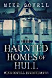 The Haunted Homes of Hull (Mike Covell Investigates Book 12)