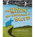 { [ THE RHINO WHO SWALLOWED A STORM ] } Burton, LeVar ( AUTHOR ) Oct-07-2014 Hardcover