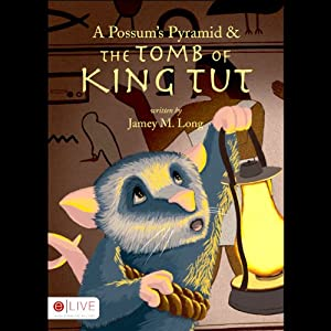 A Possum's Pyramid and the Tomb of King Tut Audiobook