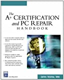img - for The A+ Certification & PC Repair Handbook (Charles River Media Networking/Security) book / textbook / text book