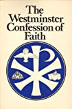 The Westminster Confession of Faith, Douglas F. Kelly and Hugh McClure, 0879210605